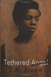 Tethered Angel - T M Brown