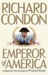 Emperor of America - Richard Condon