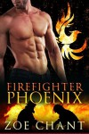 Firefighter Phoenix - Zoe Chant