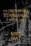 The Unstoppable Titans Saga - Jerry Hart