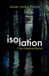 Isolation: A Faye Longchamp Mystery (Faye Longchamp Mysteries) - Mary Anna Evans