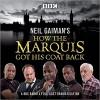 Neil Gaiman's How the Marquis Got His Coat Back: BBC Radio 4 full-cast dramatisation - Neil Gaiman