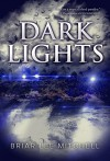Dark Lights - Briar Lee Mitchell
