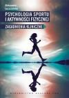 Psychologia sportu i aktywności fizycznej - Aleksandra Łuszczyńska