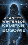 Kamienni bogowie - Jeanette Winterson