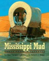 Mississippi Mud: Three Prairie Journals - Ann Turner, Robert J. Blake