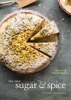 Sugar and Spice: A New Recipe for Bolder Baking - Samantha Seneviratne