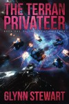 The Terran Privateer (Duchy of Terra) (Volume 1) - Glynn Stewart