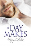 A Day Makes - Mary Calmes