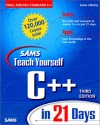 Sams Teach Yourself C++ in 21 Days, Third Edition - Jesse Liberty