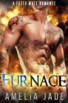 Furnace: A Fated Mate Romance - Amelia Jade