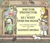Hector Protector and As I Went Over the Water: Two Nursery Rhymes - Maurice Sendak