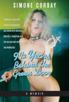 9 1/2 Years Behind the Green Door: A Memoir: A Mitchell Brothers Stripper Remembers Her Lover Artie Mitchell, Hunter S. Thompson, and the Killing that Rocked San Francisco - Simone Corday