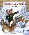 Trouble with Trolls - Jan Brett