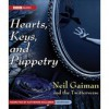 Hearts, Keys, and Puppetry - Neil Gaiman,  Katherine Kellgren