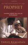 In the Footsteps of the Prophet: Lessons from the Life of Muhammad - Tariq Ramadan
