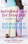 Marshmallows for Breakfast - Dorothy Koomson