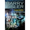 A Clean Kill in Tokyo (John Rain, #1) - Barry Eisler