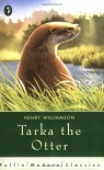 Tarka the Otter (Puffin Modern Classics) - Henry Williamson