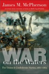 War on the Waters: The Union and Confederate Navies, 1861-1865 - James M. McPherson