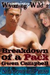 Breakdown Of A Pack (Wyoming Wild #2) - Gwen Campbell