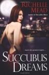 Succubus Dreams (Georgina Kincaid, Book 3) - Richelle Mead
