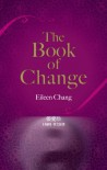 The Book of Change - Eileen Chang