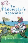 THE PHILOSOPHER'S APPRENTICE - JAMES MORROW