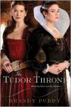 The Tudor Throne - Brandy Purdy