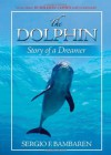 The Dolphin: Story of a Dreamer - Sergio S. Bambaren