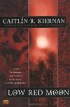 Low Red Moon - Caitlín R. Kiernan
