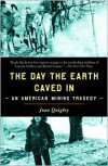The Day the Earth Caved In: An American Mining Tragedy - Joan Quigley