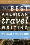 The Best American Travel Writing 2012 - William T. Vollmann, Jason Wilson, Robin Kirk