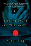 The Reapers Are the Angels (Reapers #1) - Alden Bell