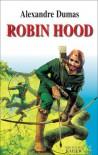 Robin Hood - Alexandre,  d. Ält. Dumas