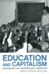 Education and Capitalism: Struggles for Learning and Liberation -