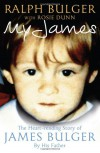 My James: The Heartrending Story of James Bulger by His Father - Ralph Bulger;Rosie Dunn