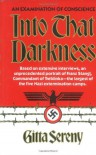 Into That Darkness: An Examination of Conscience - Gitta Sereny