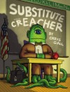Substitute Creacher - Chris Gall