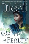 Oath of Fealty - Elizabeth Moon