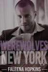 Werewolves of New York: Eli - Faleena Hopkins