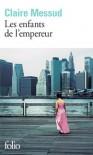 Les enfants de l'empereur - Claire Messud, France Camus-Pichon