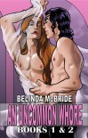 An Uncommon Whore books 1 and 2, Illustrated Edition - Belinda McBride
