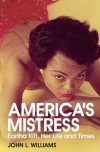 America's Mistress: The Life and Times of Eartha Kitt - John L. Williams