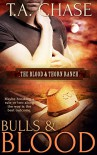 Bulls and Blood (The Blood & Thorn Ranch) - T.A. Chase