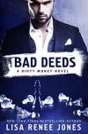 Bad Deeds - Lisa Renee Jones