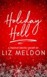 Holiday Hell (Erotic Short Shorts Book 2) - Liz Meldon