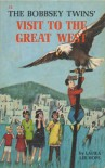 Bobbsey Twins 00: A Visit to Great West - Laura Lee Hope