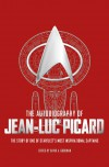 The Autobiography of Jean-Luc Picard - David A. Goodman