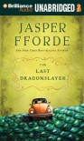 The Last Dragonslayer - Jasper Fforde, Elizabeth Jasicki